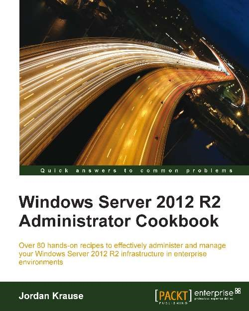 3625_Windows Server 2012 R2 Administrator Cookbook