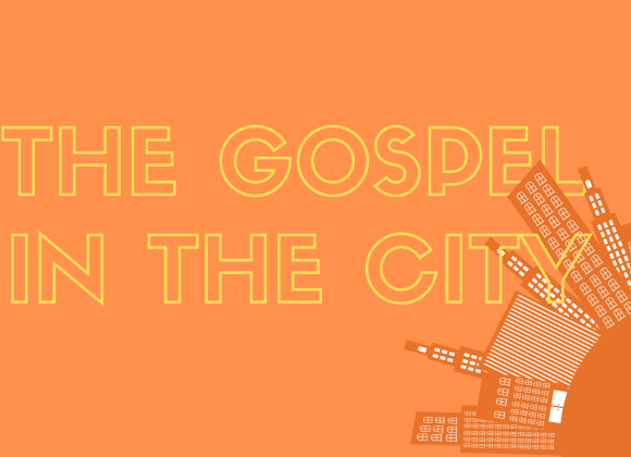 The Gospel in the City – Your Self