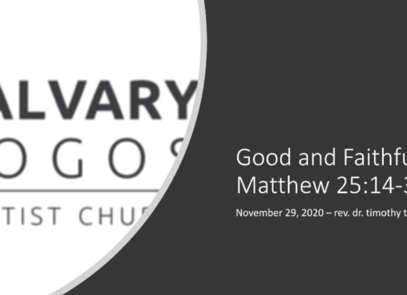 Good and Faithful – Rev Dr Timothy Tang