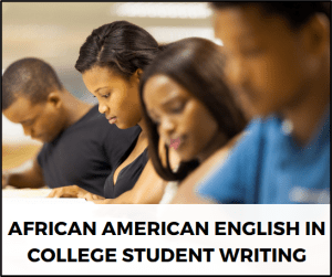 African American English in College Student Writing
