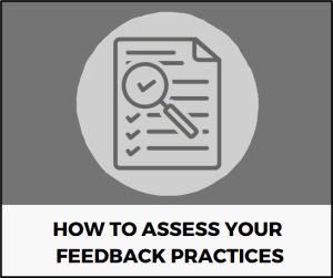 How to Assess Your Feedback Practices