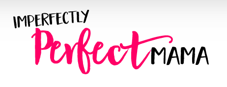 Imperfectly Perfect Mama - A Blog for Imperfect Moms