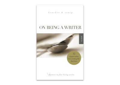 On Being a Writer: 12 Simple Habits for a Writing Life That Lasts