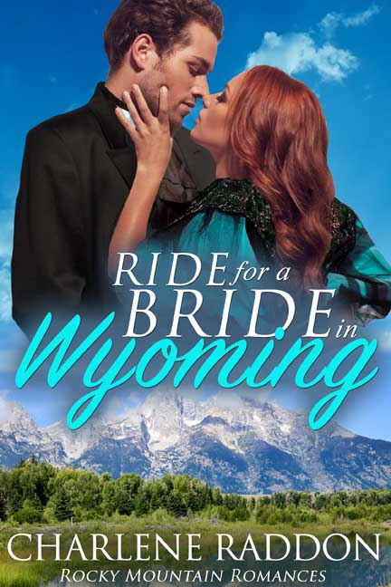RIDE FOR A BRIDE IN WYOMING - Charlene Raddon