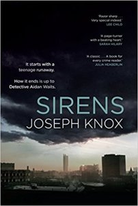 Sirens by Joseph Knox debut noir crime reviewed by Charles Harris
