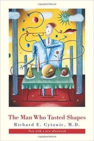 The Man Who Tasted Shapes by Richard E Cytowic - Synaesthesia