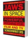 Jaws in Space - Powerful Pitching for Film and TV Screenwriters - best selling book by Charles Harris
