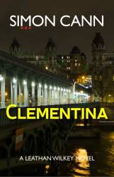 Paris by noir - Clementina by Simon Cann, a A Leathan Wilkey novel - review by Charles Harris @simoncannauthor