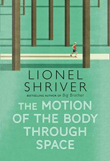 Cover Lionel Shriver's The Motion of the Body Through Space