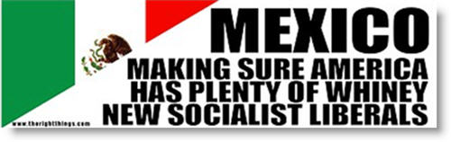 bumper-sticker-mexico-illegal-alien-whiny-socialist-liberals