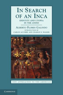 In Search of an Inca Identity and Utopia in the Andes