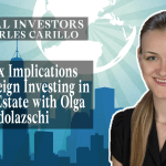 GI31: Tax Implications When Foreign Investing in U.S Real Estate with Olga Vodolazschi