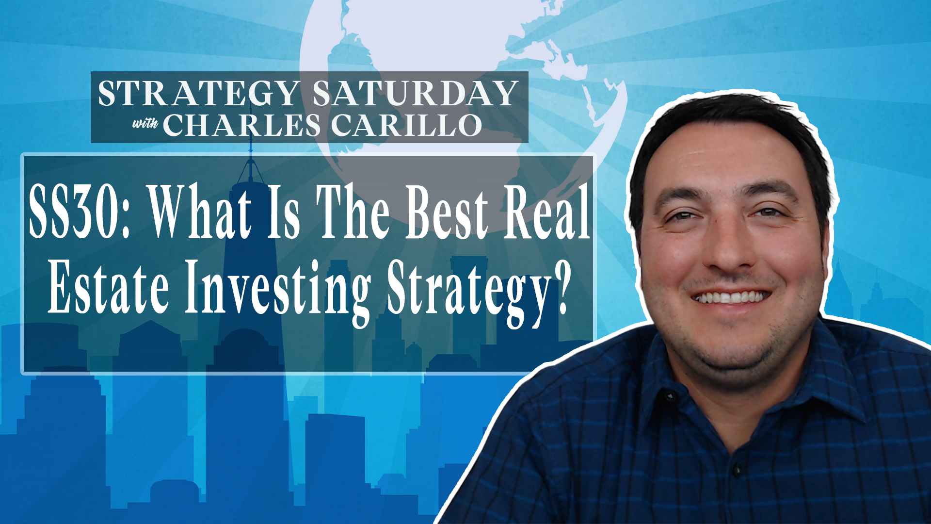 SS30: What Is The Best Real Estate Investing Strategy?