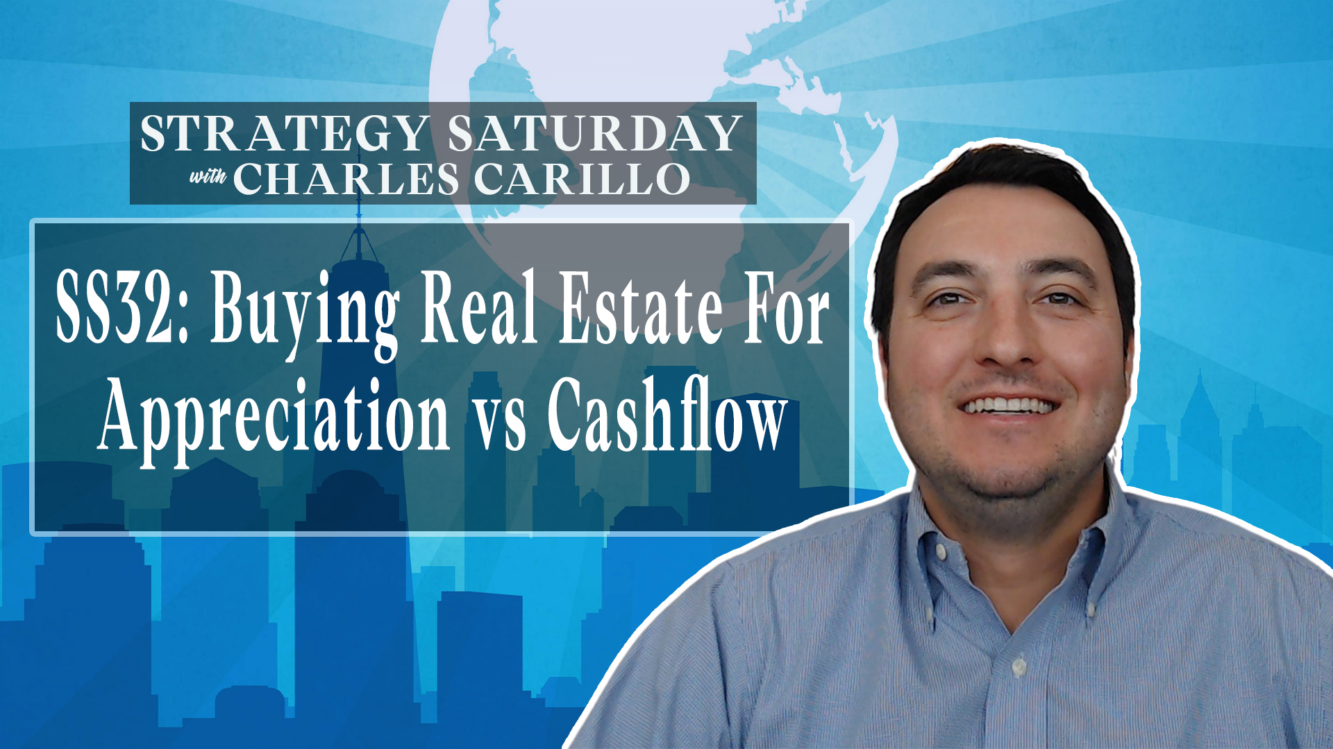 SS32: Buying Real Estate For Appreciation vs Cashflow