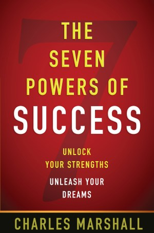 The Seven Powers of Success | Author Charles Marshall