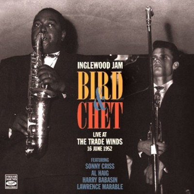 Bird and Chet: Live at the Trade winds