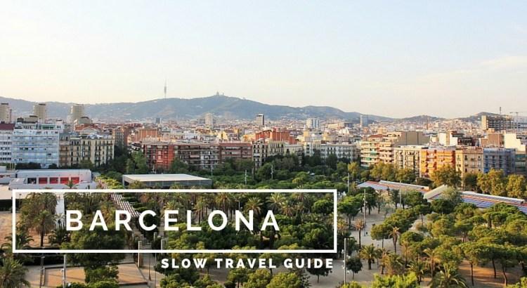 Barcelona Slow Travel Guide