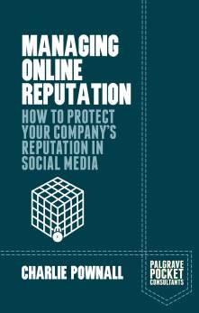 Charlie Pownall - Managing Online Reputation (Palgrave Macmillan, 2015)
