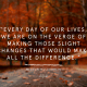 Music, Quotes & Coffee - picture of a quote about slight changes