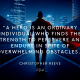 A hero is an ordinary individual who finds the strength to persevere and endure in spite of overwhelming obstacles. - CR