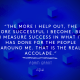 The more I help out - Adam Grant