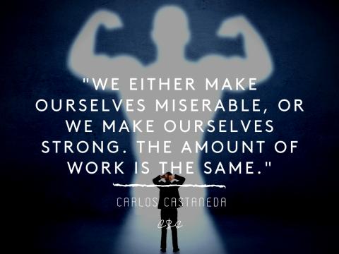 We make ourselves Strong - Carlos Castaneda