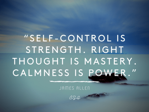 Self-control is strength - James Allen