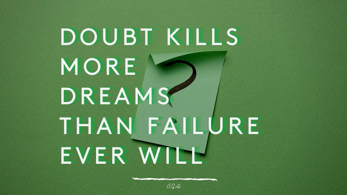 Alder Koten - Executive Search Consultant - Mexico - USA - Doubt kills more dreams - Motivation - Inspiration
