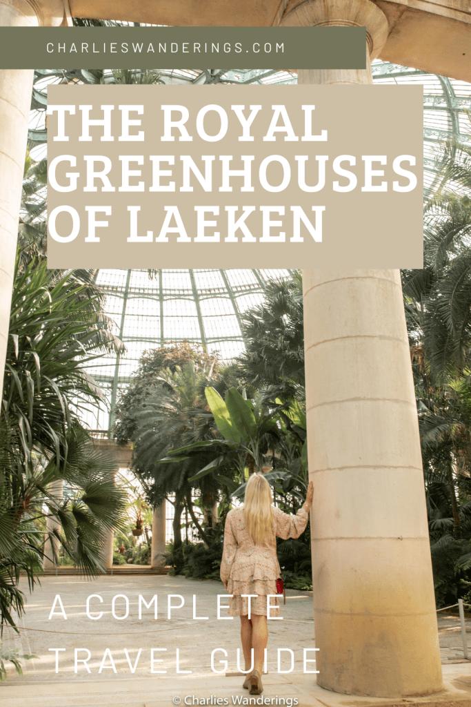 The Royal Greenhouses of Laeken - Plan The Perfect Visit