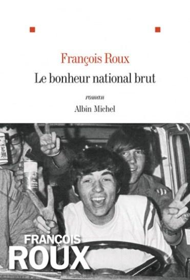 le bonheur national brut - François Roux