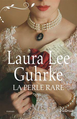 la perle rare - Laura lee Guhrke