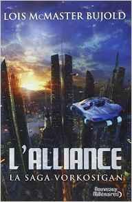 l'alliance - la saga vorkosigan - Lois McMaster Bujold