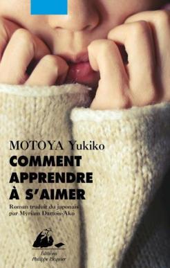 comment apprendre à s'aimer - Motoya Yukiko