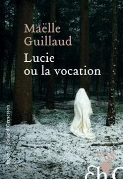lucie-ou-la-vocation-maelle-guillaud