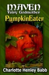 PumpkinEater by Charlotte Henley Babb