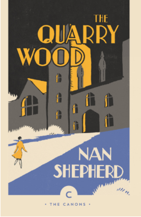 Nan Shepherd The Quarry Wood