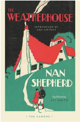Nan Shepherd The Weatherhouse