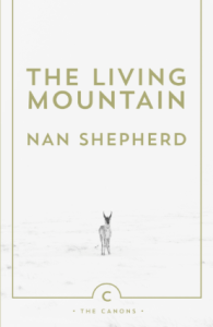 Nan Shepherd works currently in print. The Living Mountain.