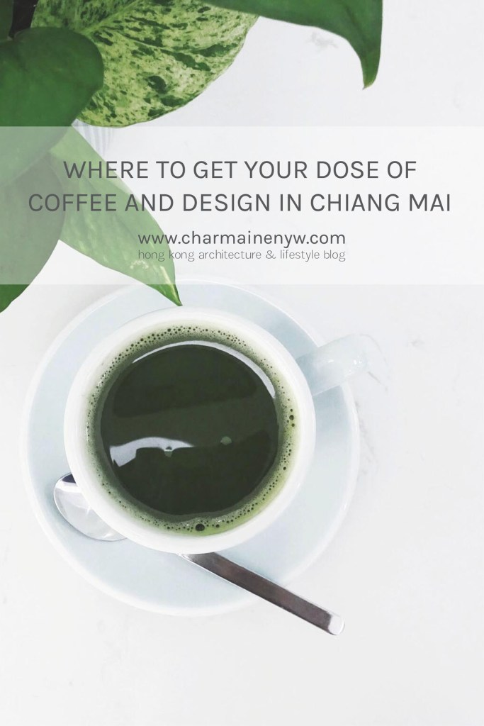 Where to Get Your Dose of Coffee and Design in Chiang Mai