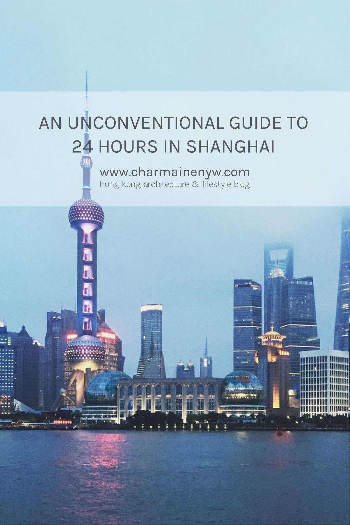 Guide to 24 Hours in Shanghai - The Bund