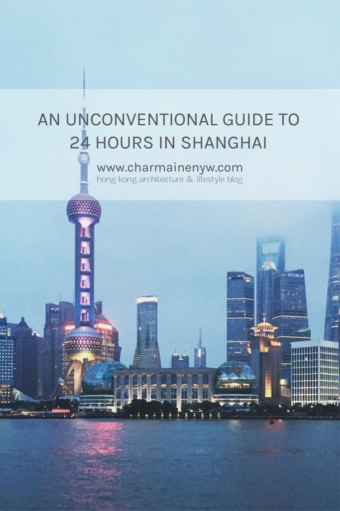 An Unconventional Guide to 24 Hours in Shanghai