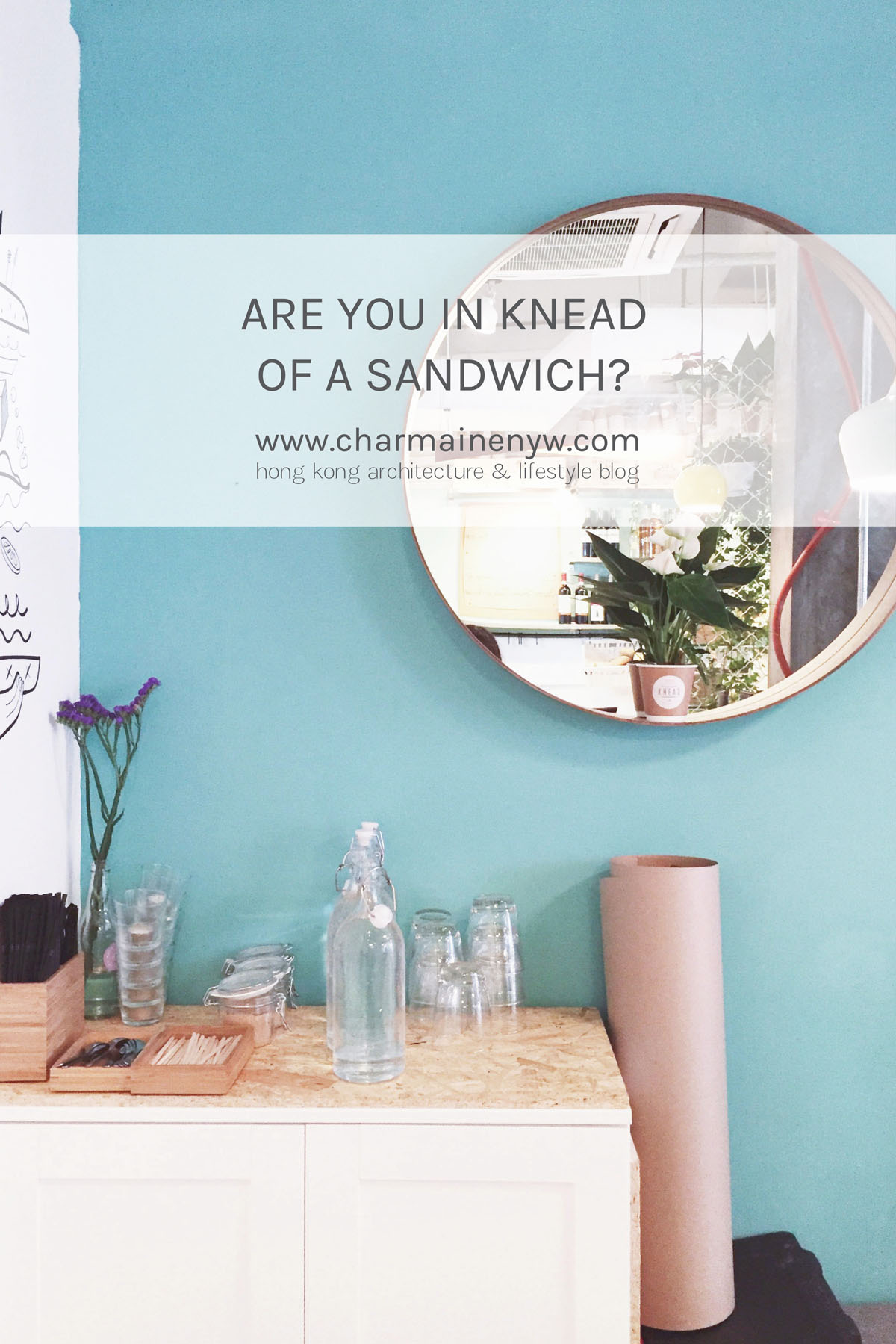 Are You in Knead of a Sandwich? | CHARMAINE NG