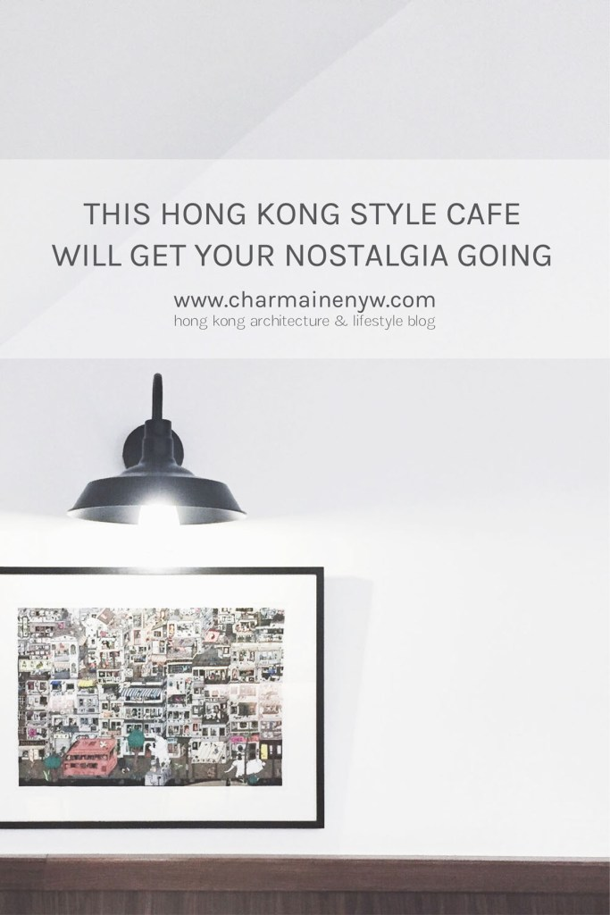 This Hong Kong Style Café Will Get Your Nostalgia Going