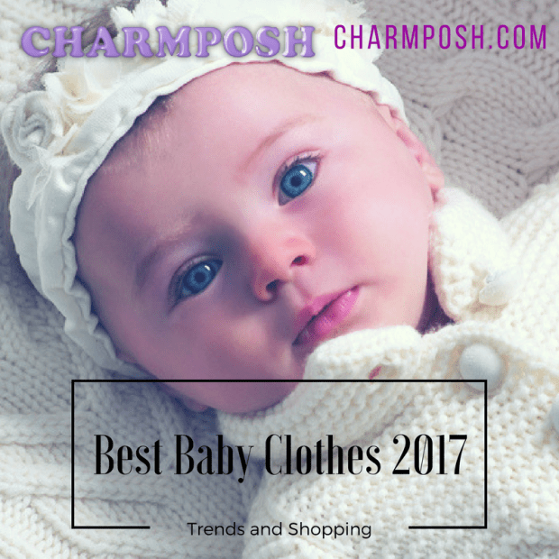 Best Baby Clothes 2017 promo CharmPosh shopping and trends