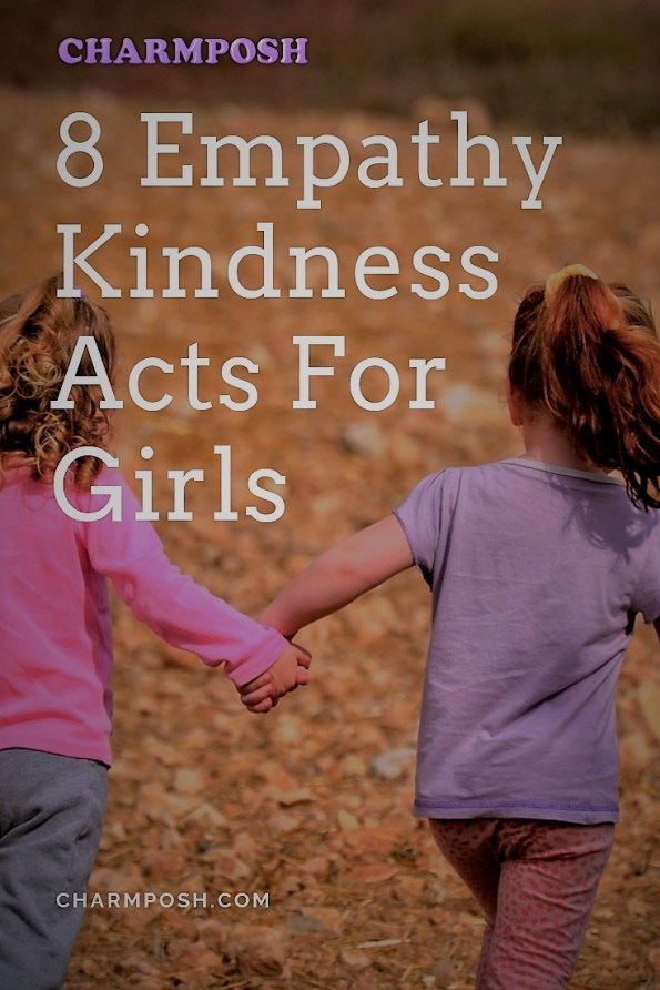 8 Empathy Kindness Acts For Girls CharmPosh