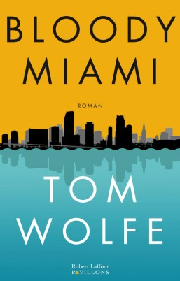 Bloody-Miami-Tom-Wolfe-Charonbellis