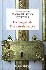 Les-enigmes-de-l-histoire-de-France-Jean-Christian-Petitfils-Charonbellis