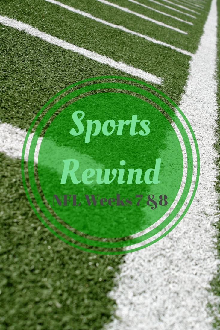 Sports Rewind NFL Weeks 7 &8