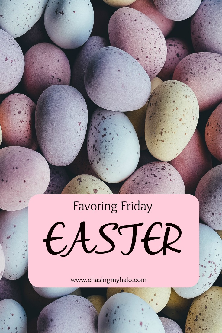 Easter Edition of Favoring Friday