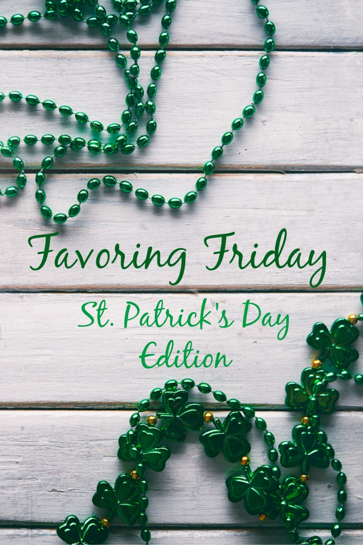 Favoring Friday - St. Patrick's Day Edition